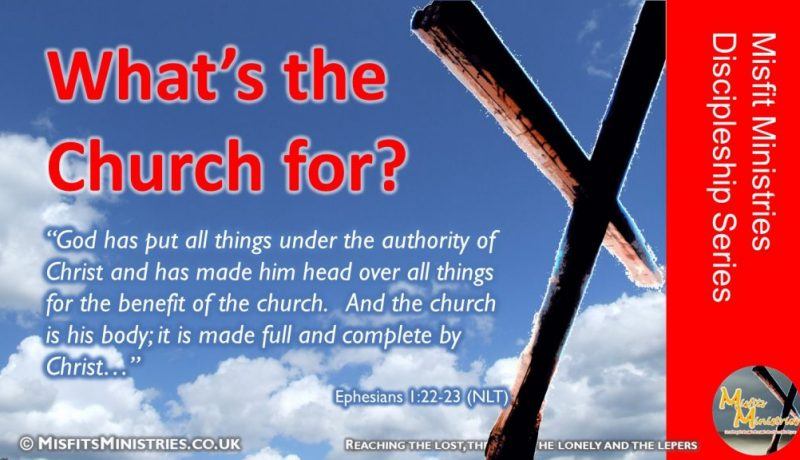 Discipleship Series 11 - What's the church for