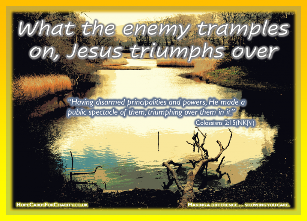 What the enemy tramples on, Jesus triumphs over