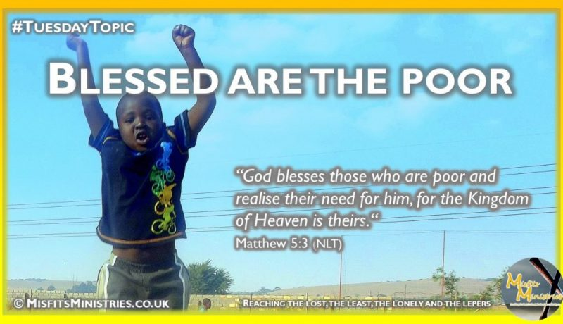 Tuesday Topic 2020-07-21 Blessed are the poor