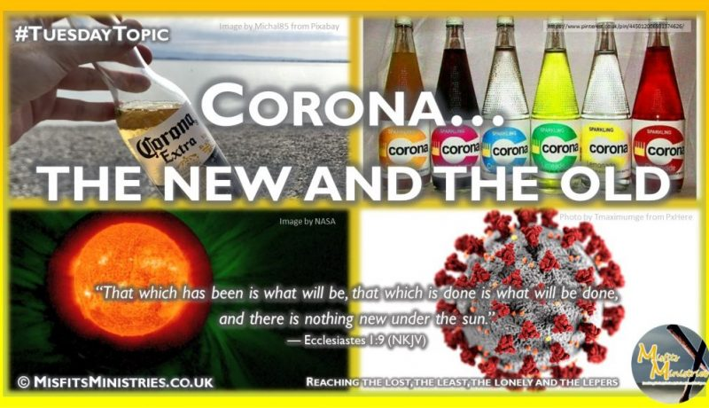 Tuesday Topic 2020wk41 - Corona - the new and the old