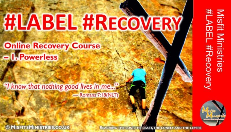 Misfits Ministries #LABEL #Recovery - 01 - Powerless