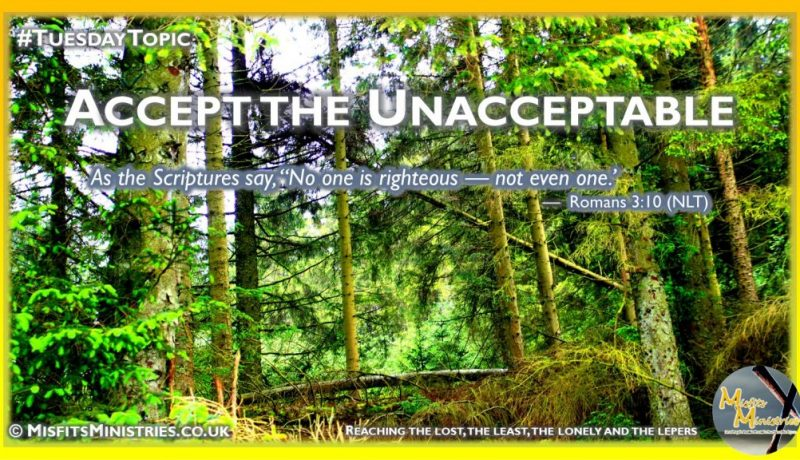 Tuesday Topic 2021wk19 - Accept the Unacceptable