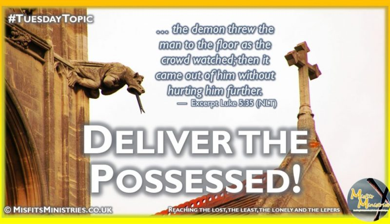 Tuesday Topic 2021wk28 - Deliver the possessed