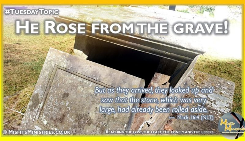Tuesday Topic 2021wk33 - He rose from the grave